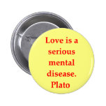 A great Plato quote Pinback Buttons