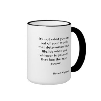 A great quote from Rich Dad Ringer Mug