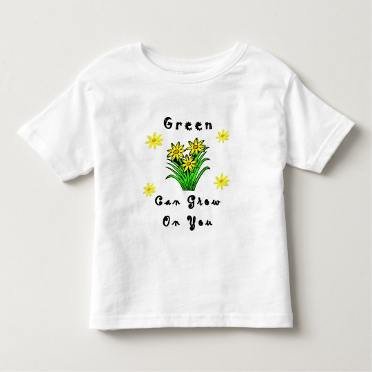 A Green Grows On You Toddler T-shirt