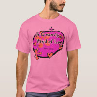A Groovy Kind of Love, John 15:13, Jesus Christ T-Shirt