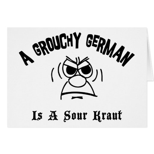 A Grouchy German Is A Sour Kraut Cards