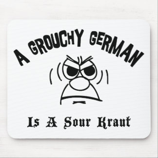 A Grouchy German Is A Sour Kraut Mouse Pad