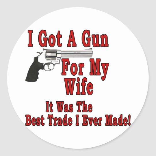 A Gun For My Wife Classic Round Sticker