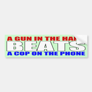 A Gun In The Hand Beats A Cop On The Phone Bumper Sticker