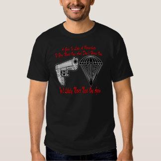 A Gun Is Like A Parachute Shirt