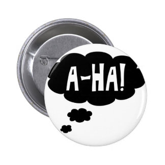 A-ha, the Eureka moment Pinback Buttons