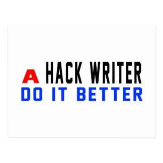 A Hack writer Do It Better Post Cards