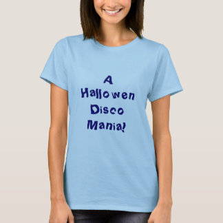 A Hallowen Disco Mania! T-Shirt