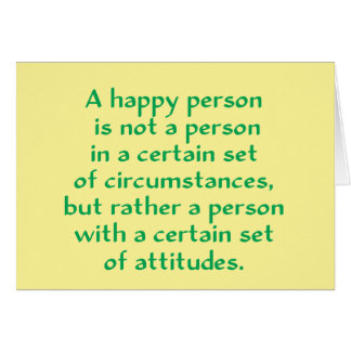 A happy person is not a person in a certain set of greeting cards