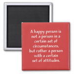 A happy person is not a person in a certain set of refrigerator magnets