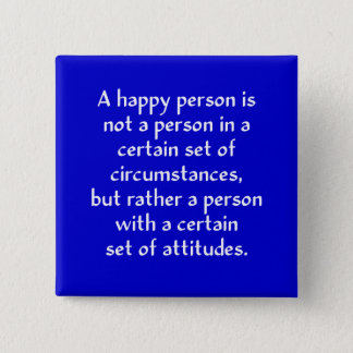 A happy person is not a person in a certain set of pinback button