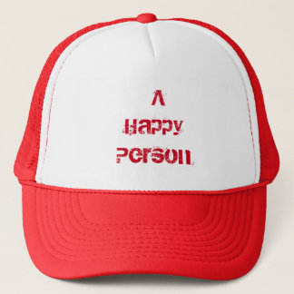 A Happy Person Trucker Hat