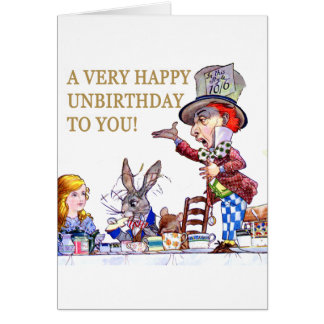 A Happy Unbirthday to You Greeting Card