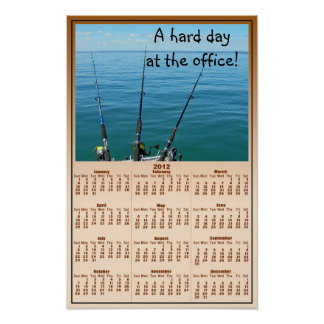 A Hard Day At The Office Fishing Calendar Posters