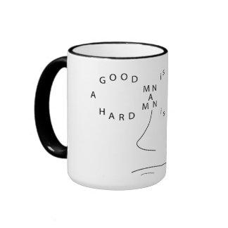 A Hard Man is Good to Find Mug