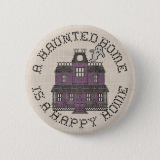 A Haunted Home is a Happy Home Cross Stich Pinback Button