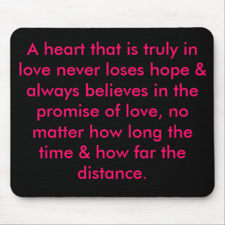 A heart that is truly in love never loses hope ... mouse pad
