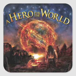 A Hero For The World - Official Merchandise Square Stickers