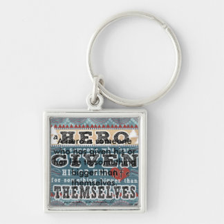 A Hero - Quote by Joseph Campbell Silver-Colored Square Keychain