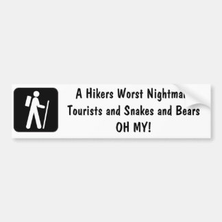 A Hikers Worst Nightmare bumper sticker