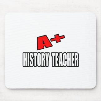 A+ History Teacher Mouse Pad