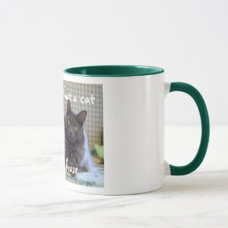 A Home Without A Cat is Just a House Mug