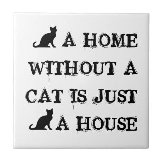 A home without a cat is just a house tile design