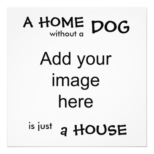 A home without a dog is just a house - wall art photo print