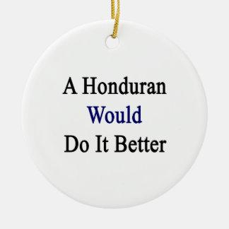 A Honduran Would Do It Better Christmas Ornaments