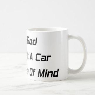 A Hot Rod Isnt Just A Car It's A State Of Mind Coffee Mug