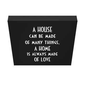a house can be made of many things, wrapped canvas