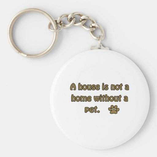 A House Is Not A Home Basic Round Button Keychain
