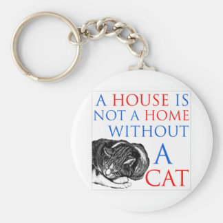 A House Is Not A Home Cat... Keychains