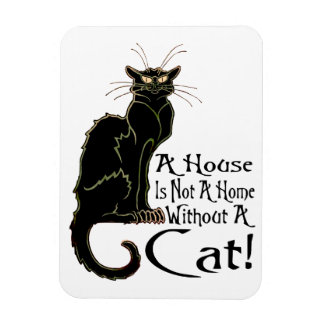 """""""A House IS Not A Home Without A Cat"""" - Magnet"""
