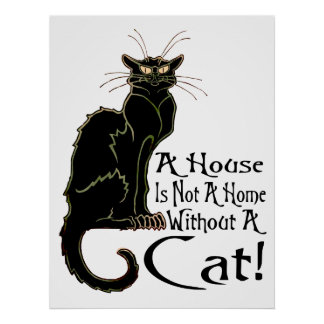 """""""A House IS Not A Home Without A Cat"""" - Poster"""