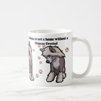 A house is not a home without a Chinese Crested Coffee Mug