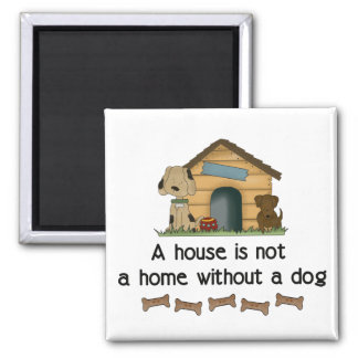 A House is Not a Home Without a Dog Magnet