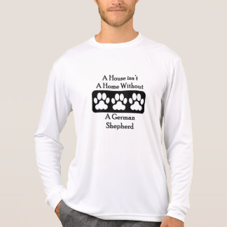 A House Isn't A Home Without A German Shepherd T-shirts