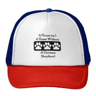 A House Isn't A Home Without A German Shepherd Trucker Hat