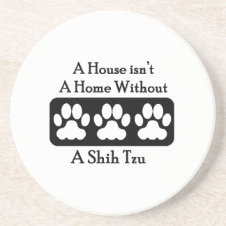 A House Isn't A Home Without A Shih Tzu Sandstone Coaster