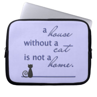 A house without a cat is not a home.  Laptop cover Computer Sleeves
