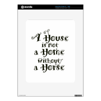 A House without Horse Decal For The iPad