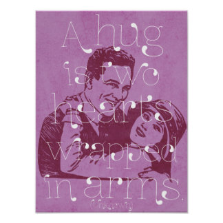 A hug is two hearts wrapped in arms poster