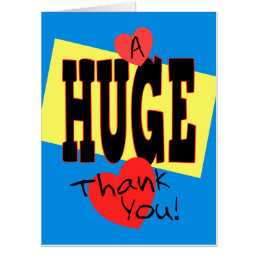 A HUGE Thank You Jumbo Poster Size Card
