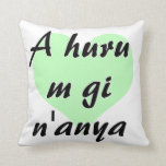 A huru m gi n'anya - Igbo I love you Green Hearts. Throw Pillow