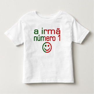 A Irmã Número 1 - Number 1 Sister in Portuguese Toddler T-shirt