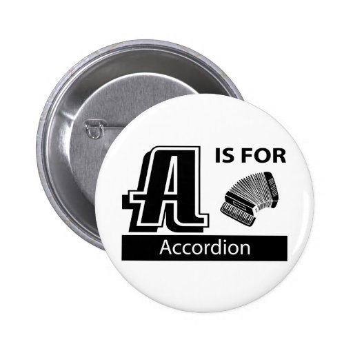 A Is For Accordion Pinback Button