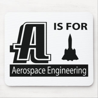 A Is For Aerospace Engineering Mouse Pad