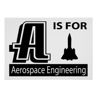 A Is For Aerospace Engineering Posters