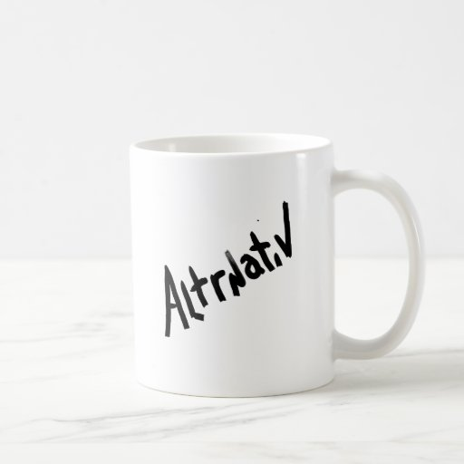 A is for ALTERNATIVE:  from the I Am A ..Shop. Classic White Coffee Mug
